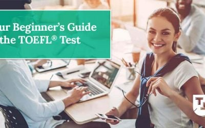 Your Beginner's Guide to the TOEFL® Test