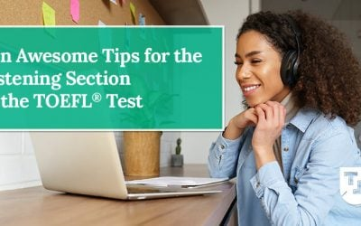 Ten Awesome Tips for the Listening Section of the TOEFL® Test