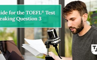 Guide for the TOEFL® Test Speaking Question 3