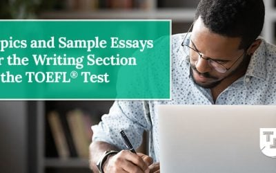 Topics and Sample Essays for the Writing Section of the TOEFL® Test