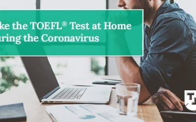 Take the TOEFL® Test at Home During the Coronavirus (updated August 2021)