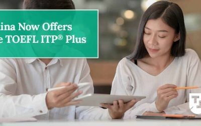 China Now Offers the TOEFL ITP® Plus